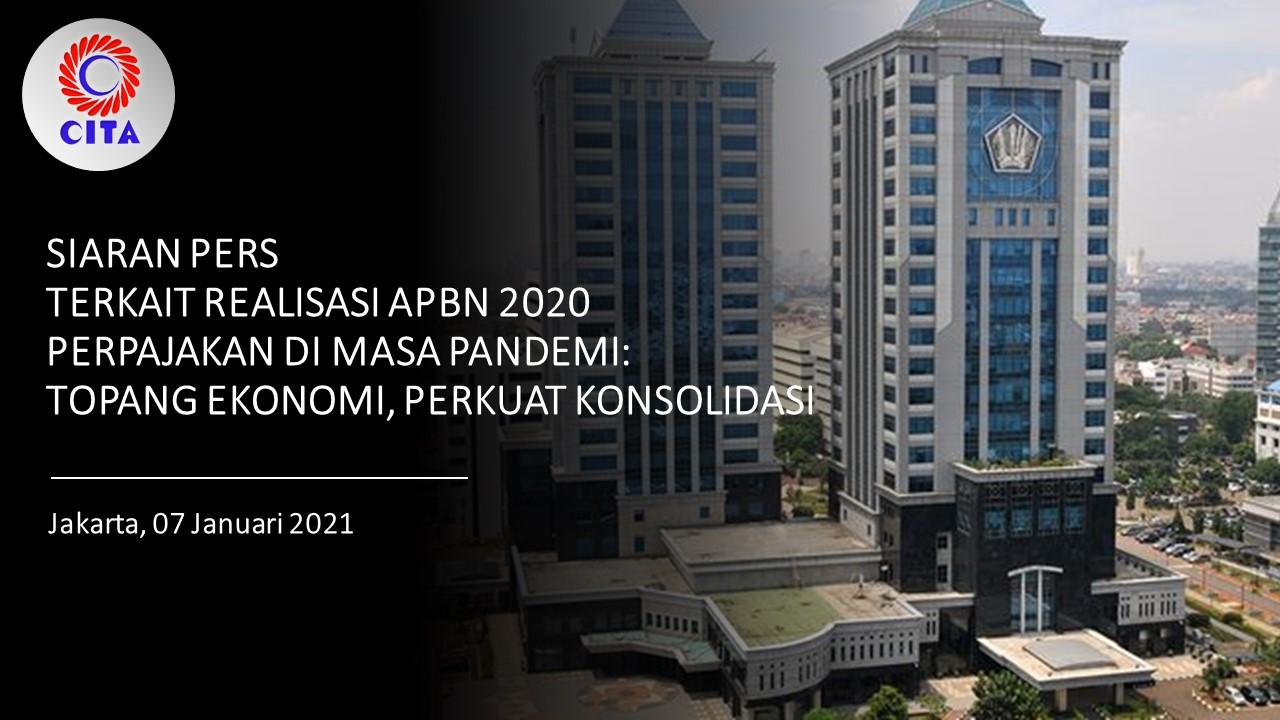 """Siaran Pers CITA terkait Realisasi APBN 2020 """"Perpajakan di Masa Pandemi: Topang Ekonomi, Perkuat Konsolidasi"""""""